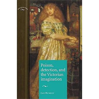 Poison - Detection - and the Victorian Imagination by Burney - Ian -