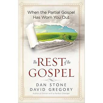 The Rest of the Gospel - When the Partial Gospel Has Worn You Out by D