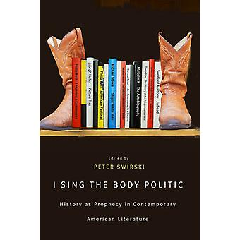 I Sing the Body Politic - History as Prophecy in Contemporary American