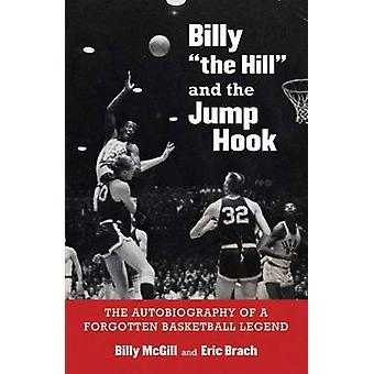 Billy  -The Hill - and the Jump Hook - The Autobiography of a Forgotten