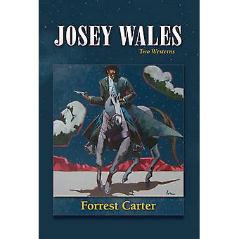 Josey Wales by Forrest Careter - 9780826311689 Book