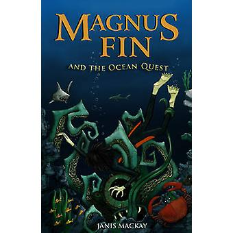 Magnus Fin and the Ocean Quest - 2009 by Janis Mackay - 9780863157028