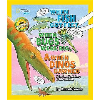 When Fish Got Feet - When Bugs Were Big - and When Dinos Dawned - A Ca