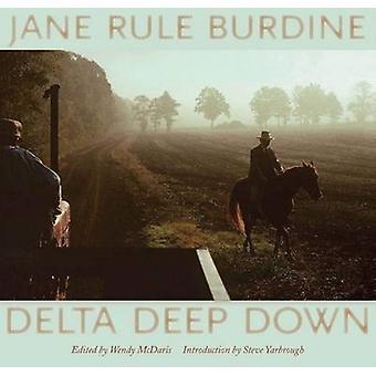 Delta Deep Down by Wendy McDaris - Jane Rule Burdine - Steve Yarbroug