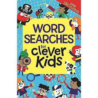 Wordsearches for Clever Kids by Gareth Moore - Chris Dickason - 97817