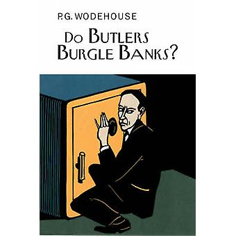 Do Butlers Burgle Banks? by P. G. Wodehouse - 9781841591438 Book