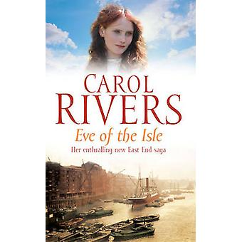 Eve of the Isle by Carol Rivers - 9781847393616 Book