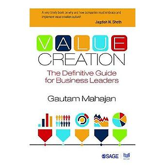 Value Creation - The Definitive Guide for Business Leaders by Gautam M