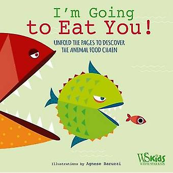 I'm Going to Eat You! by Agnese Baruzzi - 9788854410411 Book