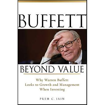 Buffett Beyond Value - Why Warren Buffett Looks to Growth and Manageme