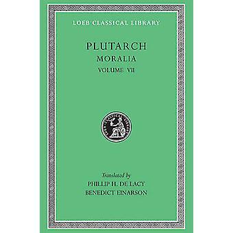 Moralia - v. 7 by Plutarch - P.H.De Lacy - B. Einarson - 9780674994461