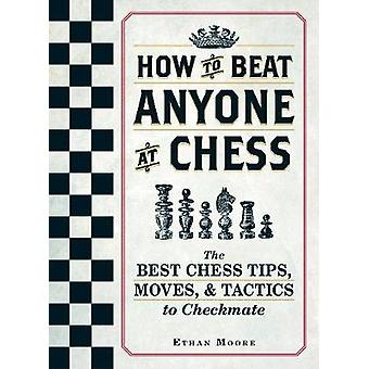 How to Beat Anyone at Chess - The Best Chess Tips - Moves - and Tactic