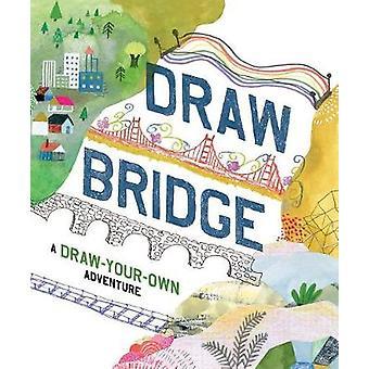 Pont-levis - une aventure de dessiner soi-même par Chronicle Books - 978145216