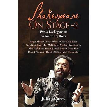 Shakespeare on Stage - Volume 2 by Julian Curry - 9781848422469 Book