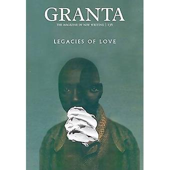 Granta 136 - Legacies of Love by Sigrid Rausing - 9781905881970 Book
