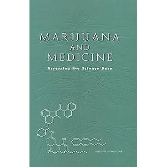 Marijuana and Medicine - Assessing the Science Base by Janet E. Joy -