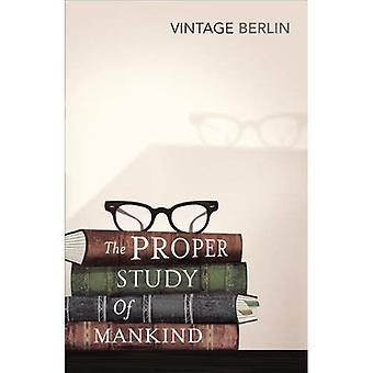 The Proper Study Of Mankind: An Anthology of Essays (Vintage Classics)
