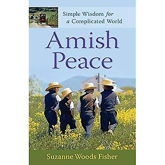 Amish Peace: Simple Wisdom for a Complicated World