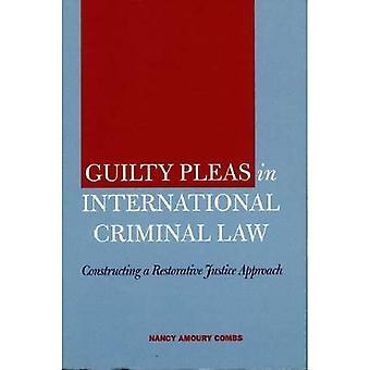 Schuldig pleidooien in het internationale strafrecht bouw een versterkend Justitie aanpak