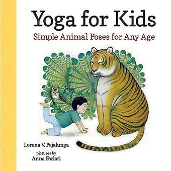 Yoga for Kids: Simple Animal Poses for Any Age