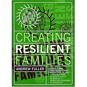Creating Resilient Families: Black Line Masters: 40 Illustrated Advice Sheets