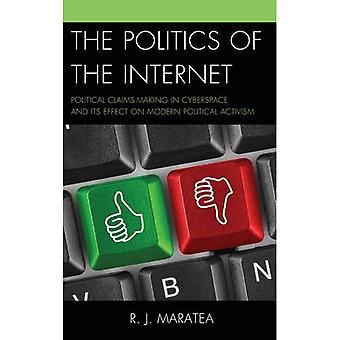 La politique de l'Internet: fabrication de revendications politiques dans le cyberespace et ses effets sur l'activisme politique moderne