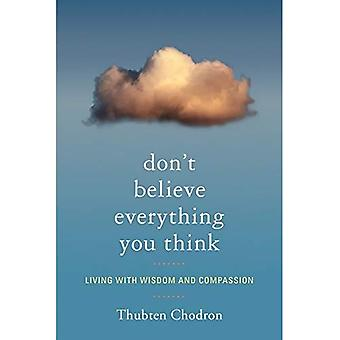 Don T Believe Everything You Think