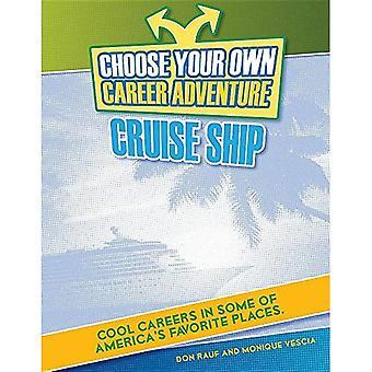 Välj din egen karriär äventyr på ett kryssningsfartyg (ljusa Futures Press: Välj din egen karriär äventyr)