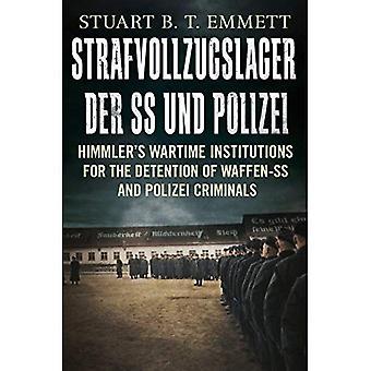 Strafvollzugslager der SS und Polizei: istituzioni di Wartime di Himmler per la detenzione di Waffen-SS e Polizei...