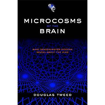 脳の小宇宙ツイード ・ ダグラスが心について明らかにする感覚運動系