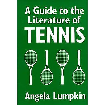 Ein Leitfaden für die Literatur des Tennis von Lumpkin & Angela