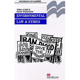 Environmental Law and Ethics by Alder & John
