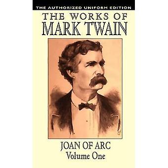 Joan of Arc vol. 1 The Authorized Uniform Edition by Twain & Mark