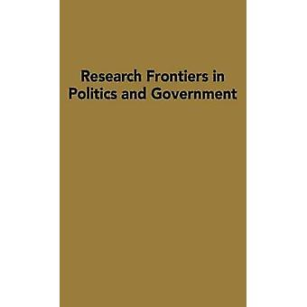 Research Frontiers in Politics and Government by Bailey & Stephen K.