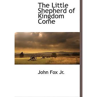 The Little Shepherd of Kingdom Come by Fox & John