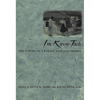Im KwonTaek The Making of a Korean National Cinema by James & David E.