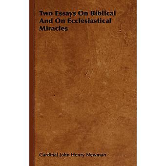 Deux essais sur biblique et ecclésiastiques Miracles de Newman & Cardinal John Henry