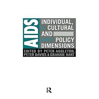 AIDS Individual Cultural and Policy Dimensions by Aggleton & E.