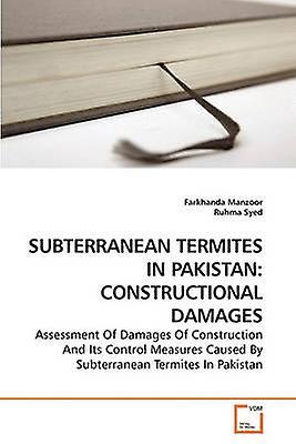 SUBTERRANEAN TERMITES IN PAKISTAN CONSTRUCTIONAL DAMAGES by Manzoor & Farkhanda