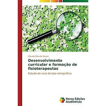 Desenvolvimento curricular e formao de fisioterapeutas by Sousa Cludio Silva de