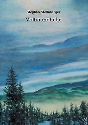 Vollmondliebe by Stellnberger & Stephan