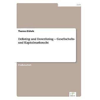 Afnotering und Downlisting Gesellschafts und Kapitalmarktrecht af Elsholz & Thomas