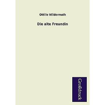 Die Alte Freundin by Wildermuth & Ottilie