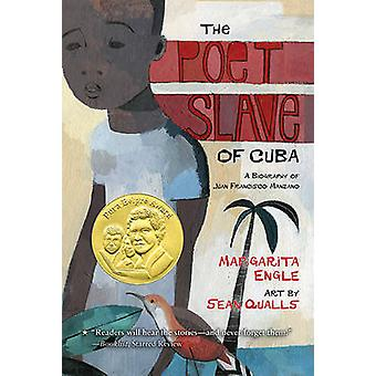 The Poet Slave of Cuba - A Biography of Juan Francisco Manzano by Marg