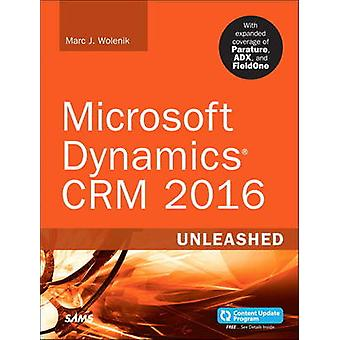 Microsoft Dynamics CRM 2016 Unleashed (Includes Content Update Progra