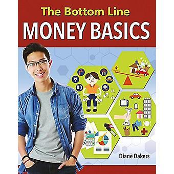 The Bottom Line - Money Basics by Diane Dakers - 9780778730958 Book