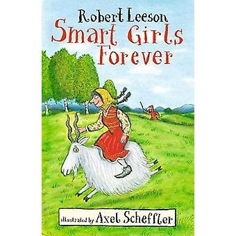 Smart Girls Forever by Robert Leeson - 9781406380552 Book
