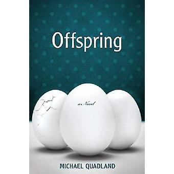 Offspring by Michael Quadland - 9781597095020 Book