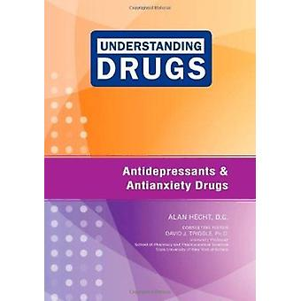 Antidepressants and Antianxiety Drugs by Alan Hecht - David J. Triggl