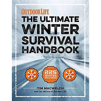 The Winter Survival Handbook - 252 Ways to Beat the Cold by Tim MacWel